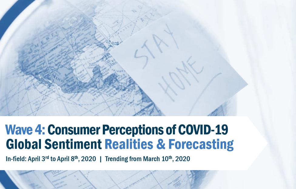 COVID-19 Wave 4: Consumer Perceptions of COVID-19 Global Sentiment